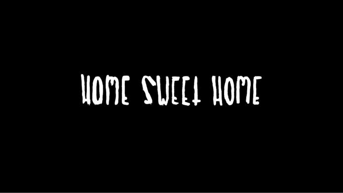 Home Sweet Home 0